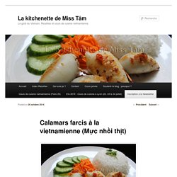 Calamars farcis à la vietnamienne (Mực nhồi thịt) - La kitchenette de Miss TâmLa kitchenette de Miss Tâm