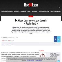 """Le Vieux Lyon ne veut pas devenir """"Facho-land"""""""