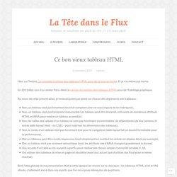 Ce bon vieux tableau HTML – La Tête dans le Flux