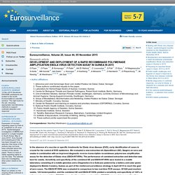 EUROSURVEILLANCE 05/11/15 Au sommaire: Development and deployment of a rapid recombinase polymerase amplification Ebola virus detection assay in Guinea in 2015 ;