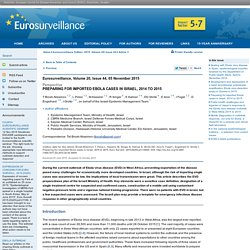 EUROSURVEILLANCE 05/11/15 Au sommaire: Preparing for imported Ebola cases in Israel, 2014 to 2015 ;