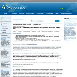 EUROSURVEILLANCE 07/01/16 Evidence for a permanent presence of schistosomiasis in Corsica, France, 2015.