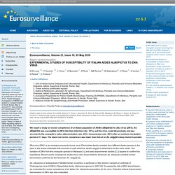 EUROSURVEILLANCE 05/05/16 Experimental studies of susceptibility of Italian Aedes albopictus to Zika virus.