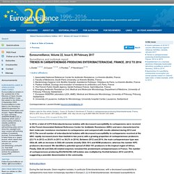 EUROSURVEILLANCE 09/02/17 Trends in carbapenemase-producing Enterobacteriaceae, France, 2012 to 2014