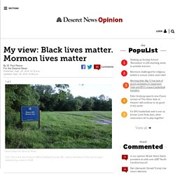My view: Black lives matter. Mormon lives matter