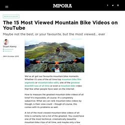 The 15 Most Viewed Mountain Bike Videos on YouTube - Mpora