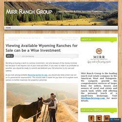 Viewing Available Wyoming Ranches for Sale can be a Wise Investment