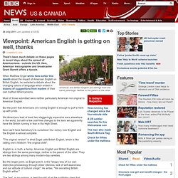 Viewpoint: American English is getting on well, thanks