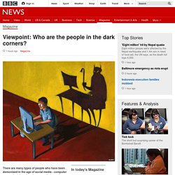Viewpoint: Who are the people in the dark corners? - BBC News