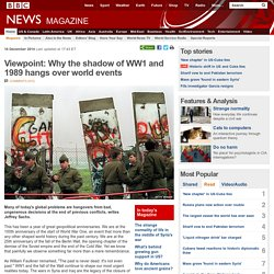 Viewpoint: Why the shadow of WW1 and 1989 hangs over world events