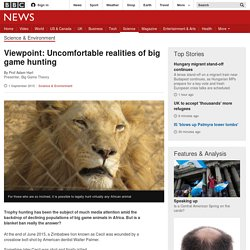 Viewpoint: Uncomfortable realities of big game hunting - BBC News
