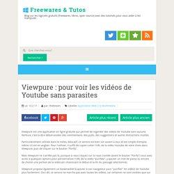 Viewpure : pour voir les vidéos de Youtube sans parasites
