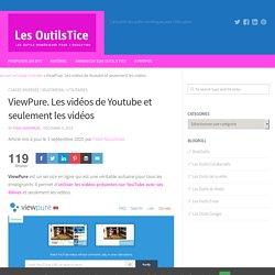 ViewPure. Les vidéos de Youtube et seulement les vidéos – Les Outils Tice