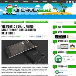 ViewSonic V55: il primo smartphone con scanner dell'iride