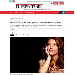 Evita Perón, un mito vigente a 60 años de su muerte