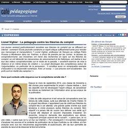 Lionel Vighier : La pédagogie contre les théories du complot