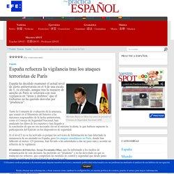 España refuerza la vigilancia tras los ataques terroristas de París