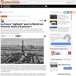 """La France """"vigilante"""" pour la liberté sur Internet. Reste à le prouver !"""