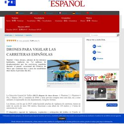 DRONES PARA VIGILAR LAS CARRETERAS ESPAÑOLAS