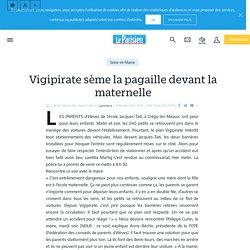 Vigipirate sème la pagaille devant la maternelle - Le Parisien