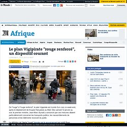 "Le plan Vigipirate ""rouge renforcé"", un dispositif courant"