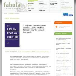 T. Vigliano, L'Islam e(s)t ma culture : Leçons d'histoire littéraire pour les jours de tourmente