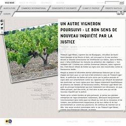 José Bové - UN AUTRE VIGNERON POURSUIVI: LE BON SENS DE NOUVEAU INQUIÉTÉ PAR LA JUSTICE