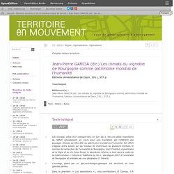 Jean-Pierre GARCIA (dir.) Les climats du vignoble de Bourgogne comme patrimoine mondial de l'humanité