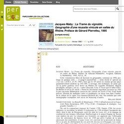 Jacques Maby : La Trame du vignoble. Géographie d'une réussite vinicole en vallée du Rhône. Préface de Gérard Plerrefeu, 1995