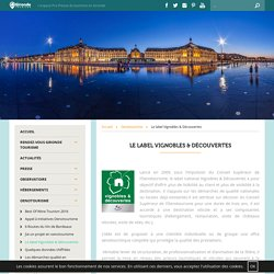 Le label Vignobles & Découvertes - Espace pro-presse Gironde Tourisme
