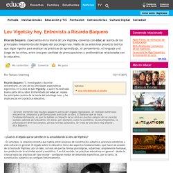 Lev Vigotsky hoy. Entrevista a Ricardo Baquero - Noticias educ.ar