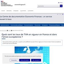 Quels sont les taux de TVA en vigueur en France et dans l'Union européenne?