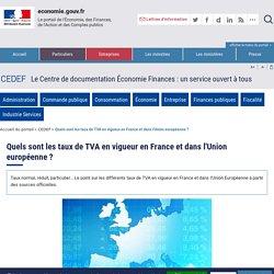 CEDEF - Quels sont les taux de TVA en vigueur en France et dans l'Union européenne?