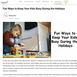 Fun Ways to Keep Your Kids Busy During the Holidays