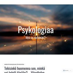 Tekisinkö huomenna sen, minkä voi tehdä tänään? – Viivyttelyn ja aikaansaamisen psykologiaa – PSYKOLOGIAA