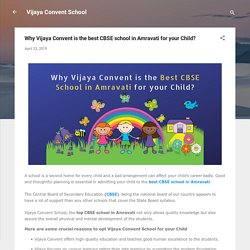 Why Vijaya Convent is the best CBSE school in Amravati for your Child?
