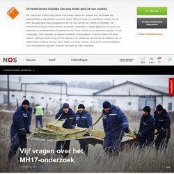 Vijf vragen over het MH17-onderzoek