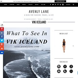 Vik Iceland - Avenly Lane