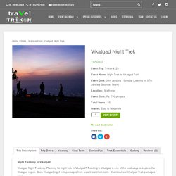 Vikatgad Night Trek - Travel Trikon