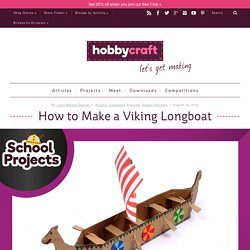 How to Make a Viking Longboat - Hobbycraft Blog