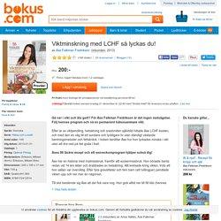 Viktminskning med LCHF så lyckas du! - Åse Falkman Fredrikson - Bok (9789172412514)