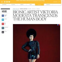 Bionic Artist Viktoria Modesta Transcends the Human Body