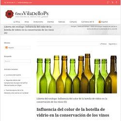 Finca Viladellops Libreta del enólogo: Influencia del color de la botella de vidrio en la conservación de los vinos (II) - Finca Viladellops