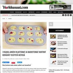 3 raaka-aineen viljattomat ja maidottomat muffinit keräävät ylistystä netissä – Herkkusuut.com