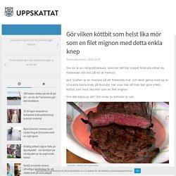 Gör vilken köttbit som helst lika mör som en filet mignon med detta enkla knep – Uppskattat.se