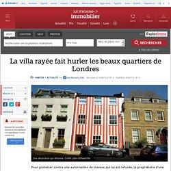 La villa rayée fait hurler les beaux quartiers de Londres