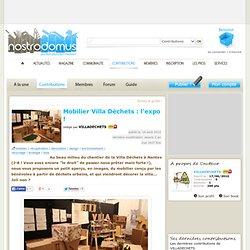 Mobilier Villa Déchets : l'expo ! par VILLADECHETS - mobilier, récupération, décoration, design, environnement, écologie < Suivez le guide !