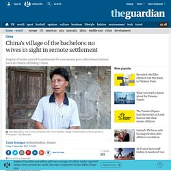 China's village of the bachelors: no wives in sight in remote settlement