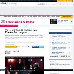 TV: «Un village français», à l'heure des comptes
