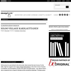 Destination Design: Igloo Village Kakslauttanen